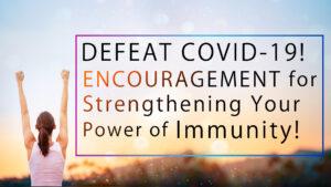 Defeat the Novel Coronavirus Encouragement for Strengthening Your Power of Immunity
