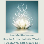Zen Meditation on How to Attract Infinite Wealth