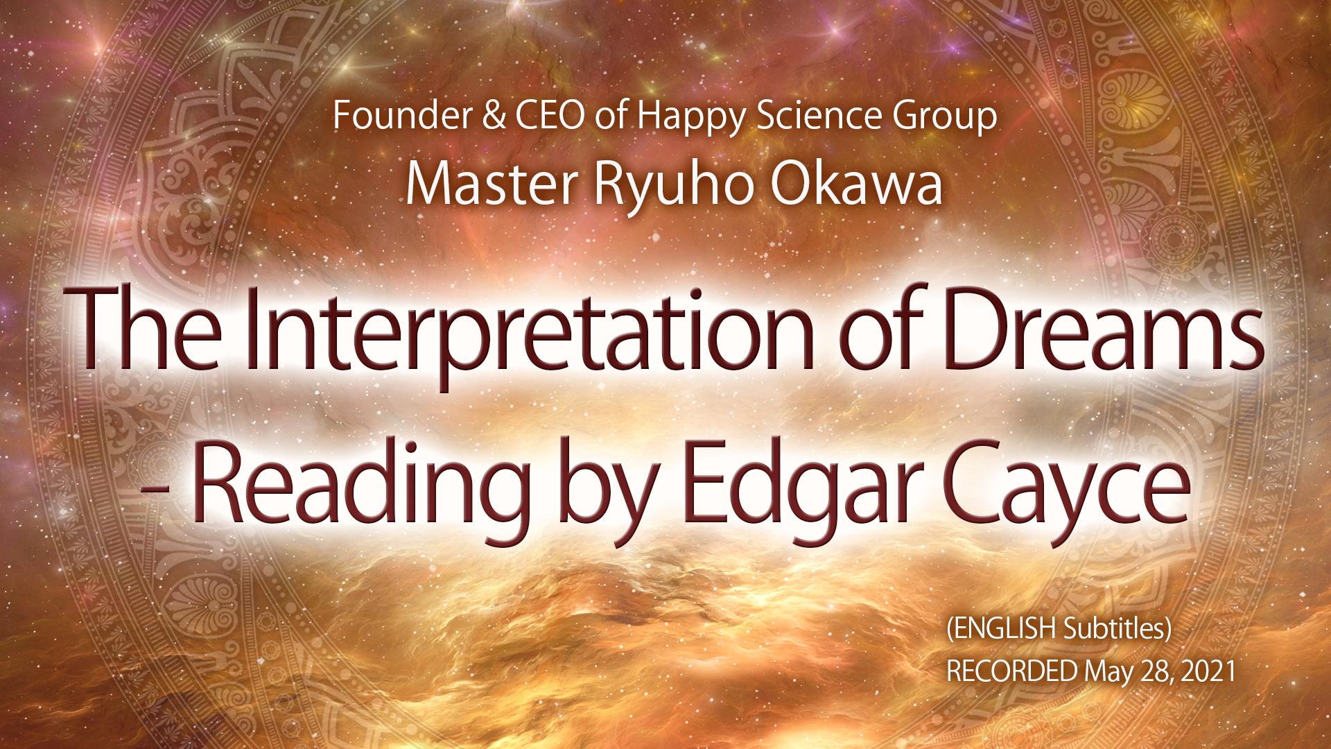 The Interpretation of Dreams – Reading by Edgar Cayce