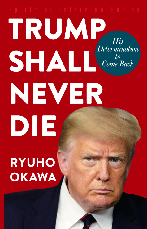 Trump Shall Never Die