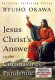 Jesus Christ's Answers to the Coronavirus Pandemic